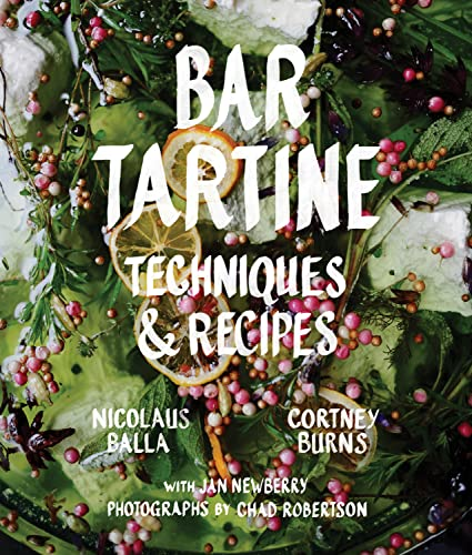 Bar Tartine: Cooking with Fermented, Cured, Pickled, and Sprouted Flavors von Abrams & Chronicle Books
