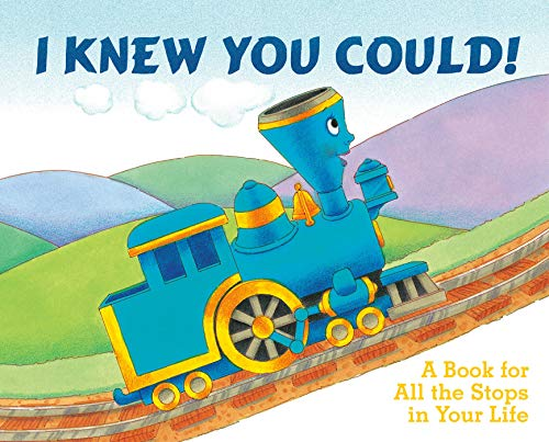 I Knew You Could!: A Book for All the Stops in Your Life (The Little Engine That Could) von Grosset & Dunlap