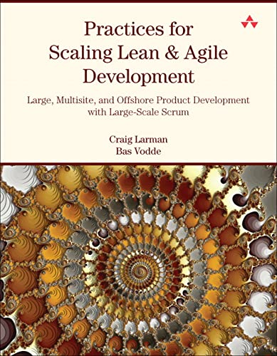 Practices for Scaling Lean and Agile Development: Large, Multisite, and Offshore Product Development with Large-Scale Scrum (Agile Software Development Series) von Pearson Education