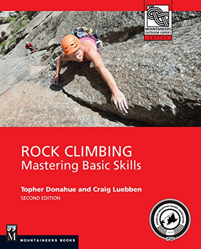 Rock Climbing: Mastering Basic Skills (Mountaineers Outdoor Experts) von Mountaineers Books