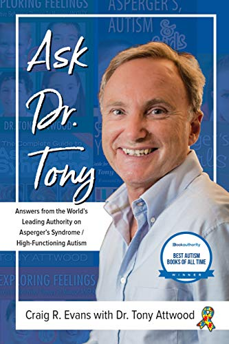 Ask Dr. Tony: Answers from the World's Leading Authority on Asperger's Syndrome/High-Functioning Autism von FUTURE HORIZONS INC