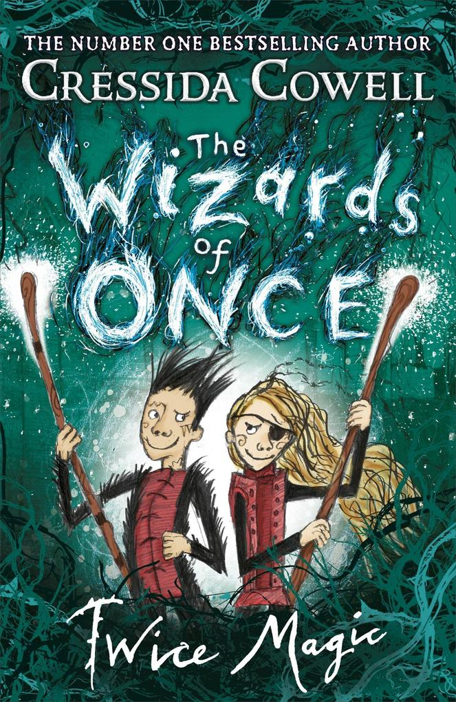 The Wizards of Once 02: Twice Magic von Hachette Children's  Book