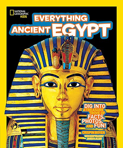 National Geographic Kids Everything Ancient Egypt: Dig Into a Treasure Trove of Facts, Photos, and Fun von National Geographic Children's Books