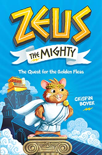 Zeus the Mighty: The Quest for the Golden Fleas (Book 1) von Under the Stars