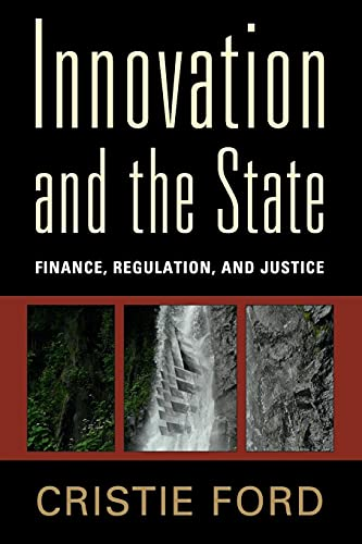 Innovation and the State: Finance, Regulation, and Justice von Cambridge University Press