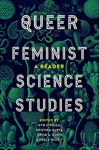Queer Feminist Science Studies: A Reader (Feminist Technosciences)