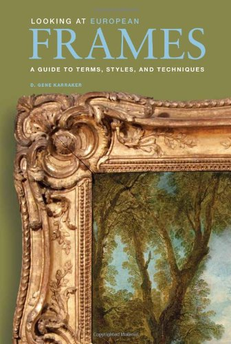 Looking at European Frames - A Guide to Terms, Styles, and Techniques von Getty Trust Publications
