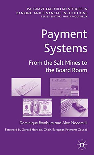 Payment Systems: From the Salt Mines to the Board Room (Palgrave Macmillan Studies in Banking and Financial Institutions) von Palgrave Macmillan
