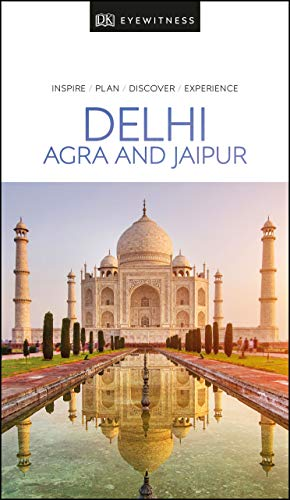 DK Eyewitness Delhi, Agra and Jaipur (Travel Guide) von DK Eyewitness Travel
