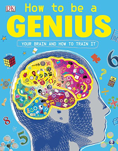 How to be a Genius: Your Brain and How to Train It von Penguin Random House