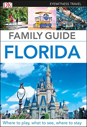 Family Guide Florida (DK Eyewitness Travel Guide) von Dorling Kindersley Uk; Dk Eyewitness Travel