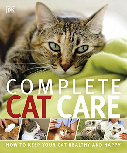Complete Cat Care: How to Keep Your Cat Healthy and Happy (Dk)