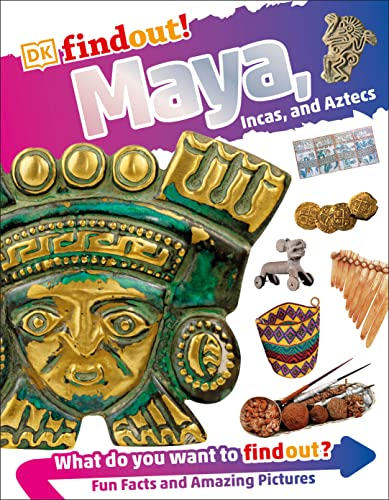 DKfindout! Maya, Incas, and Aztecs von DK Children