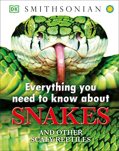 Everything You Need to Know About Snakes von DK Children