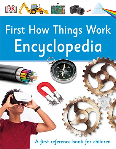 First How Things Work Encyclopedia: A First Reference Guide for Inquisitive Minds von DK Children