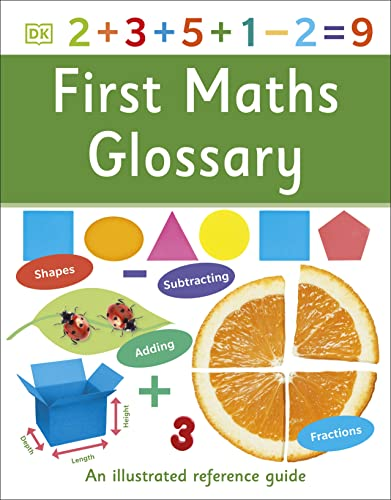 First Maths Glossary: An Illustrated Reference Guide (DK First Reference) von Dorling Kindersley Uk; Dk Children