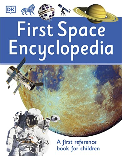 First Space Encyclopedia: A First Reference Book for Children (DK First Reference) von DK Children