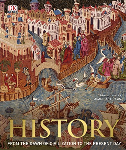 History: From the Dawn of Civilization to the Present Day von Dorling Kindersley Uk