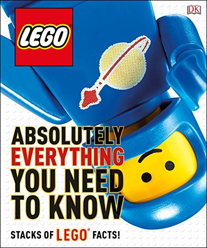 LEGO Absolutely Everything You Need to Know von Dorling Kindersley Uk; Dk Children