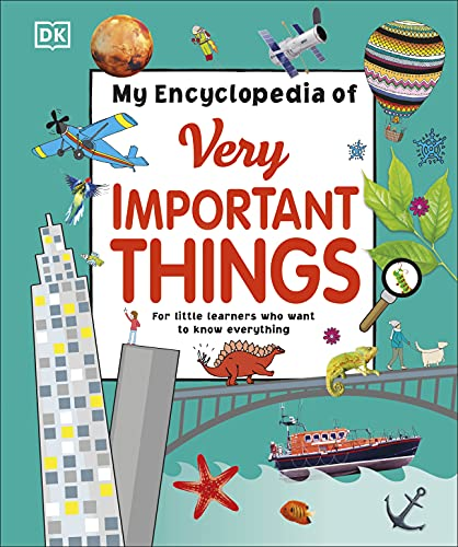 My Encyclopedia of Very Important Things: For Little Learners Who Want to Know Everything (Dk)