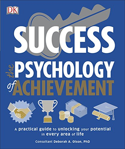 Success The Psychology of Achievement: A practical guide to unlocking the potential in every area of life von Dorling Kindersley Uk