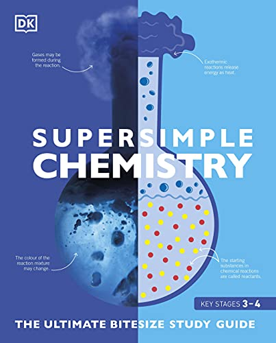 SuperSimple Chemistry: The Ultimate Bitesize Study Guide von DK Children