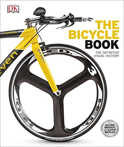 The Bicycle Book: The Definitive Visual History (Dk Knowledge General Reference) von Dorling Kindersley Ltd