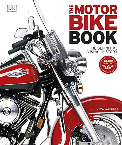 The Motorbike Book: The Definitive Visual History (Dk Sports & Activities) von Dorling Kindersley Uk