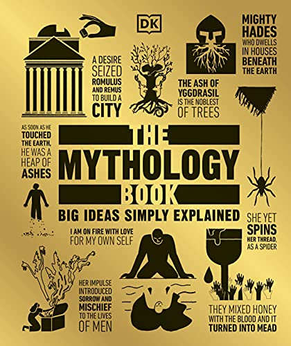 The Mythology Book: Big Ideas Simply Explained von Dorling Kindersley Uk; Dk