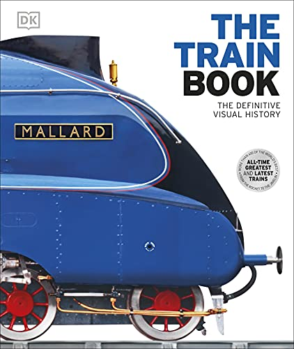 The Train Book: The Definitive Visual History (Dk) von Dorling Kindersley Uk; Dk