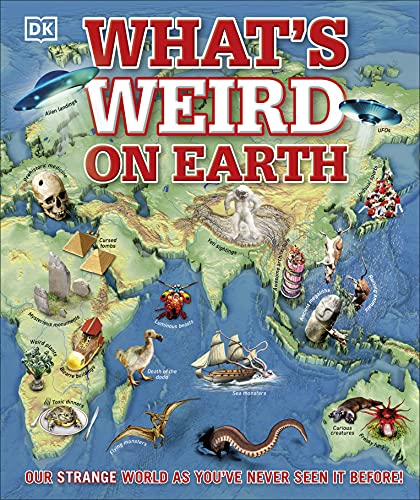 What's Weird on Earth: Our strange world as you've never seen it before! (Childrens Atlas) von Dorling Kindersley Uk; Dk Children