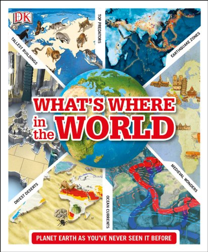 What's Where in the World: Planet Earth as you've never seen it before (Dk General Reference) von DK Children