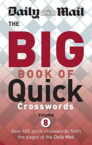 Daily Mail Big Book of Quick Crosswords Volume 8 (The Daily Mail Puzzle Books, Band 2)