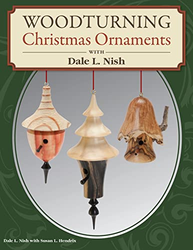 Woodturning Christmas Ornaments with Dale L. Nish von FOX CHAPEL PUB CO INC