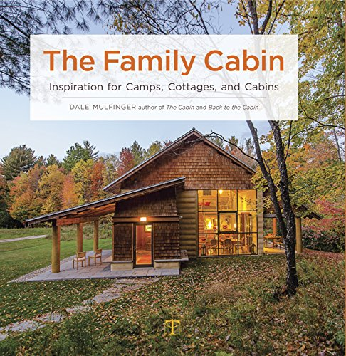 The Family Cabin: Inspiration for Camps, Cottages and Cabins von Taunton Press Inc