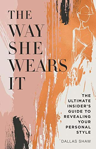 The Way She Wears It: The Ultimate Insider's Guide to Revealing Your Personal Style von William Morrow