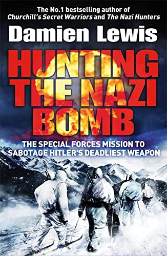 Hunting the Nazi Bomb: The Special Forces Mission to Sabotage Hitler's Deadliest Weapon von Quercus