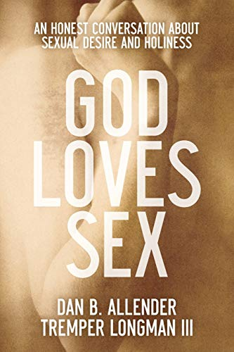 God Loves Sex: An Honest Conversation About Sexual Desire And Holiness von Baker Books