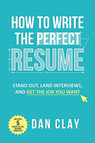 How to Write the Perfect Resume: Stand Out, Land Interviews, and Get the Job You Want von Independently published