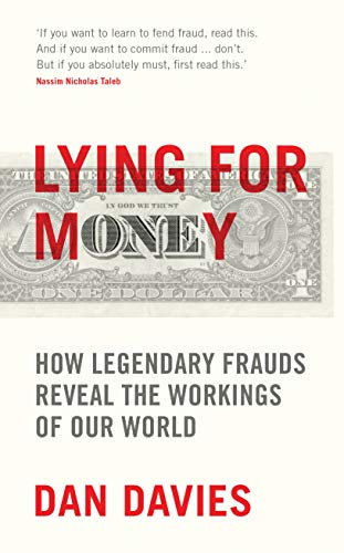 Lying for Money: How Legendary Frauds Reveal the Workings of Our World von Profile Books