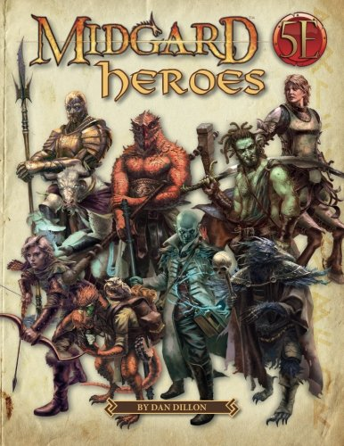Midgard Heroes: New Heroes for 5th Edition von Kobold Press