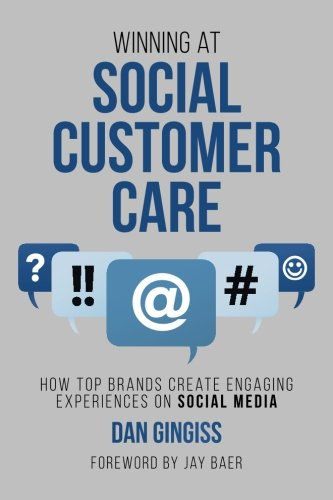Winning at Social Customer Care: How Top Brands Create Engaging Experiences on Social Media von CreateSpace Independent Publishing Platform