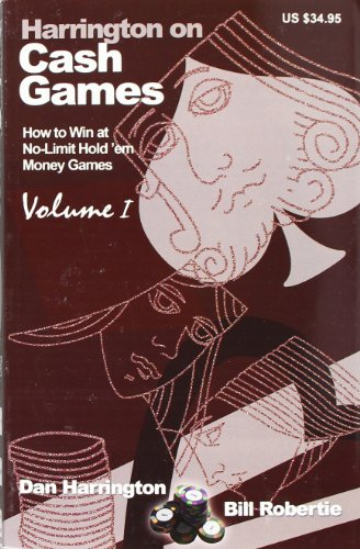Harrington on Cash Games: Volume I: How to Win at No-Limit Hold 'em Money Games von TWO PLUS TWO PUBL LLC