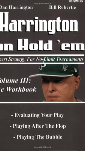 Harrington on Hold 'Em: Expert Strategy for No-Limit Tournaments, Volume 3: The Workbook von Two Plus Two Pub.