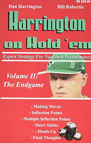 2: Harrington on Hold 'em: Expert Strategy for No-Limit Tournaments; Volume II: The Endgame