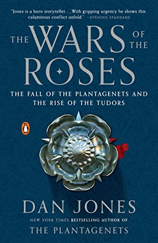 WARS OF THE ROSES: The Fall of the Plantagenets and the Rise of the Tudors von Penguin Group