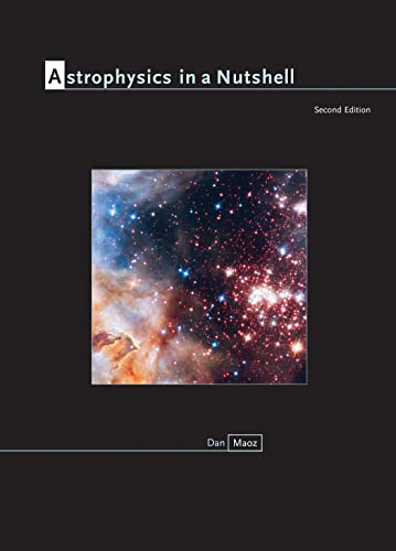 Astrophysics in a Nutshell: Second Edition von Princeton Univers. Press