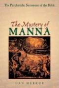 The Mystery of Manna: The Psychedelic Sacrament of the Bible von Park Street Press