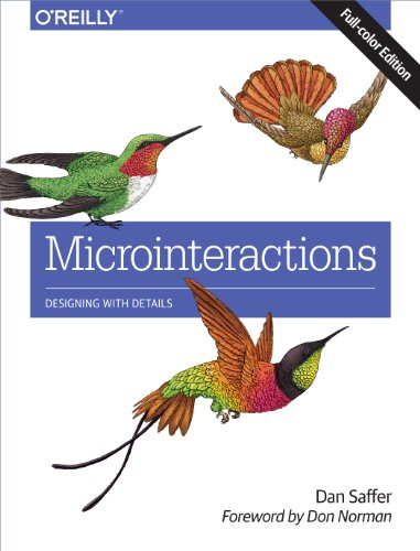 Microinteractions: Full Color Edition: Designing with Details von O'Reilly Media, Inc. / O'Reilly UK Ltd.