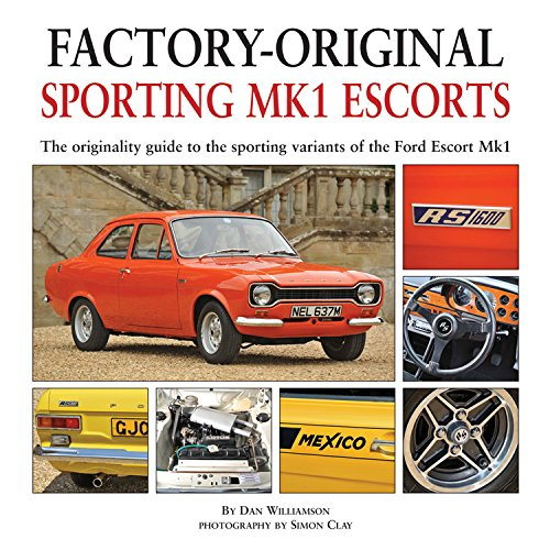 Sporting MK1 Escorts: The Originality Guide to Sporting Variants of the Ford Escort Mk1 (Factory-Original) von Herridge & Sons Ltd.